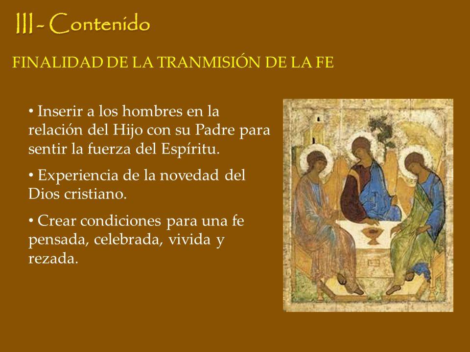 Inserir a los hombres en la relación del Hijo con su Padre para sentir la fuerza del Espíritu. Experiencia de la novedad del Dios cristiano. Crear con