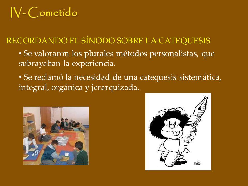 RECORDANDO EL SÍNODO SOBRE LA CATEQUESIS Se valoraron los plurales métodos personalistas, que subrayaban la experiencia.