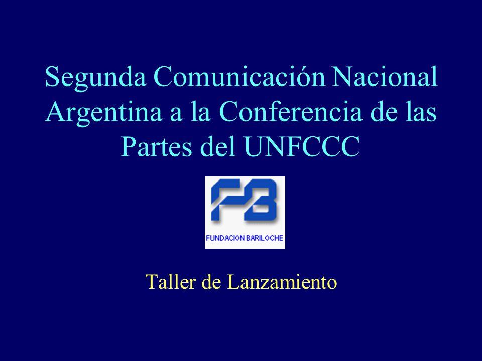 Segunda Comunicación Nacional Argentina a la Conferencia de las Partes del UNFCCC Taller de Lanzamiento