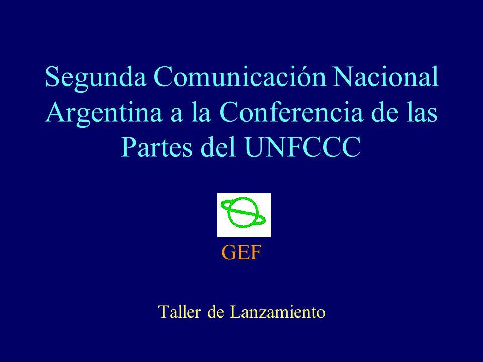 Segunda Comunicación Nacional Argentina a la Conferencia de las Partes del UNFCCC GEF Taller de Lanzamiento