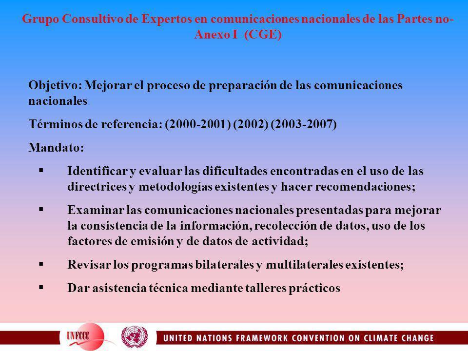 Grupo Consultivo de Expertos en comunicaciones nacionales de las Partes no- Anexo I (CGE) Objetivo: Mejorar el proceso de preparación de las comunicac