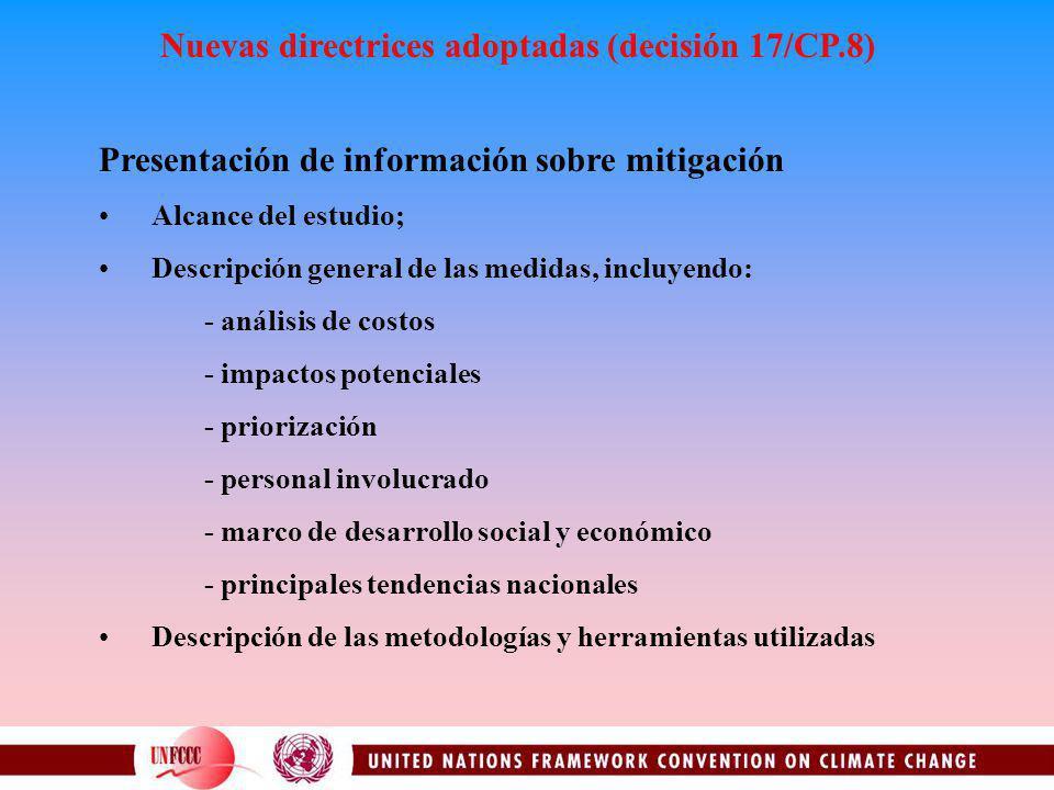 Nuevas directrices adoptadas (decisión 17/CP.8) Presentación de información sobre mitigación Alcance del estudio; Descripción general de las medidas,