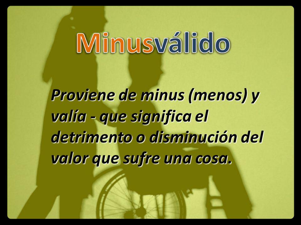 Proviene de minus (menos) y valía - que significa el detrimento o disminución del valor que sufre una cosa.