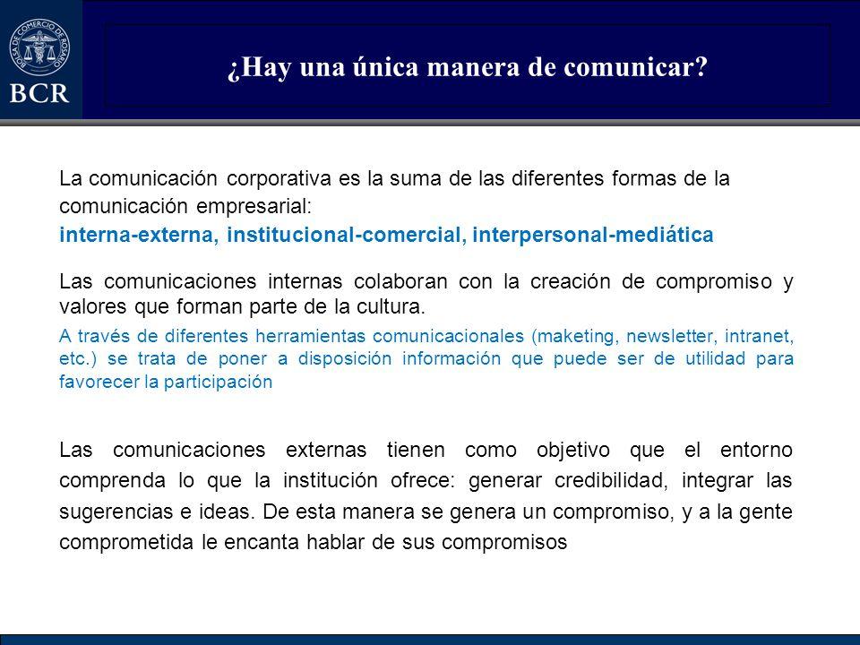 ¿Hay una única manera de comunicar? La comunicación corporativa es la suma de las diferentes formas de la comunicación empresarial: interna-externa, i