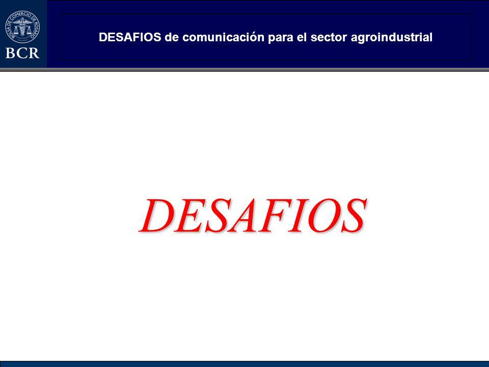 DESAFIOS de comunicación para el sector agroindustrial DESAFIOS
