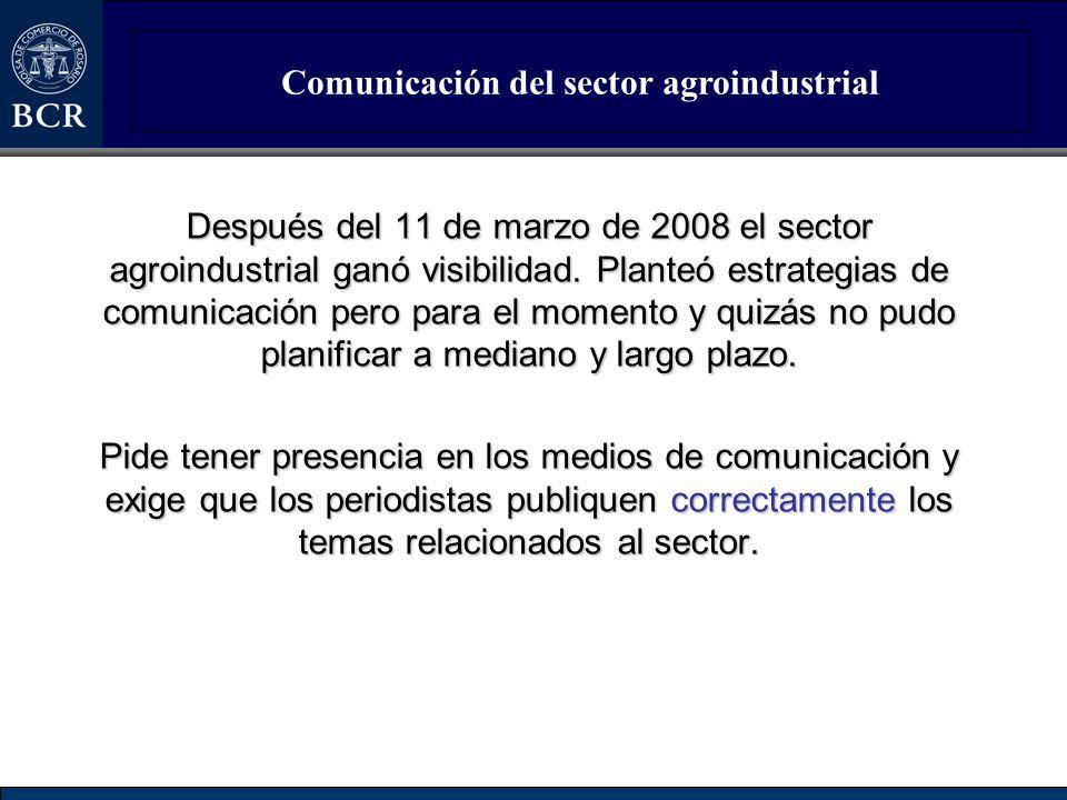 Comunicación del sector agroindustrial Después del 11 de marzo de 2008 el sector agroindustrial ganó visibilidad. Planteó estrategias de comunicación
