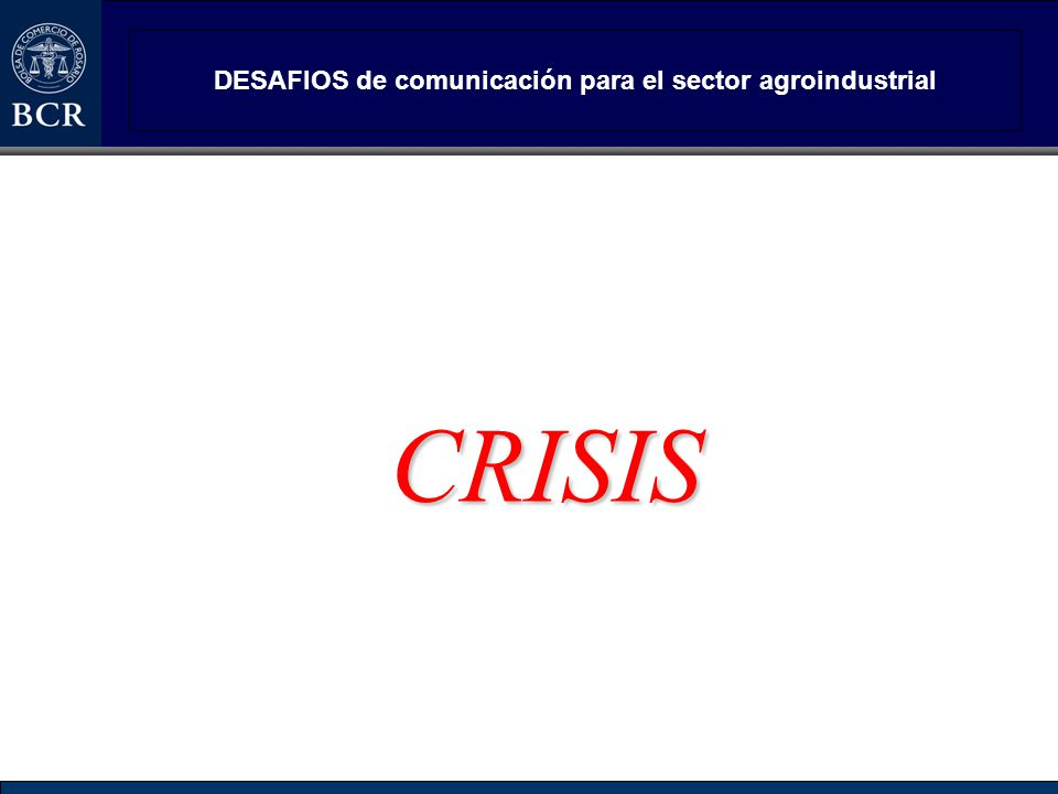 Que significa CRISIS Crisis: hecho o circunstancia que amenaza la reputación, integridad, economía o la posible viabilidad de una organización, grupo o persona.