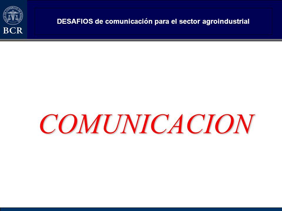 DESAFIOS de comunicación para el sector agroindustrial COMUNICACION