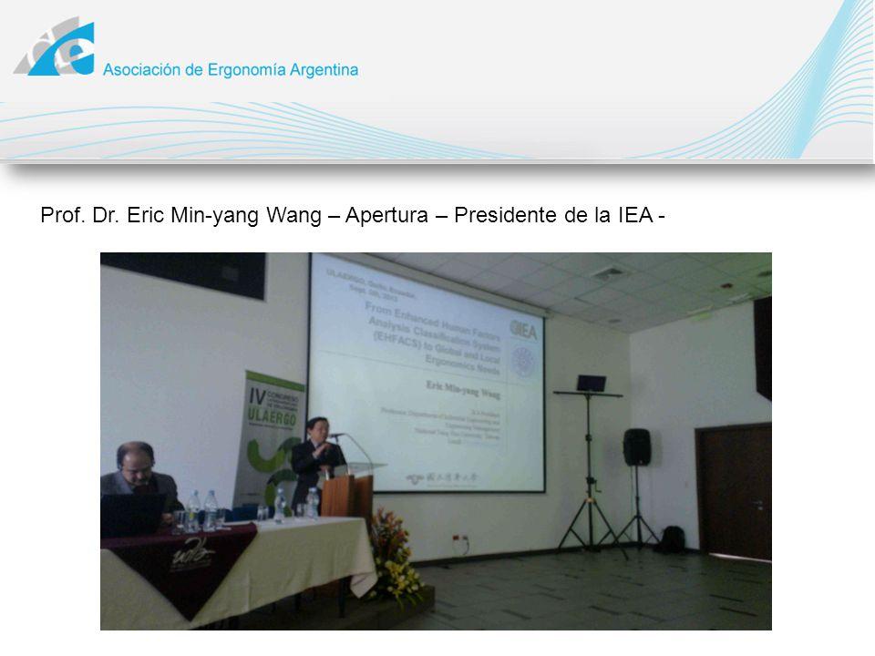 Prof. Dr. Eric Min-yang Wang – Apertura – Presidente de la IEA -