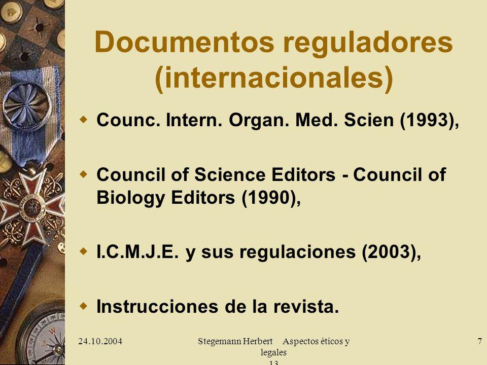 24.10.2004Stegemann Herbert Aspectos éticos y legales 13 7 Documentos reguladores (internacionales) Counc. Intern. Organ. Med. Scien (1993), Council o