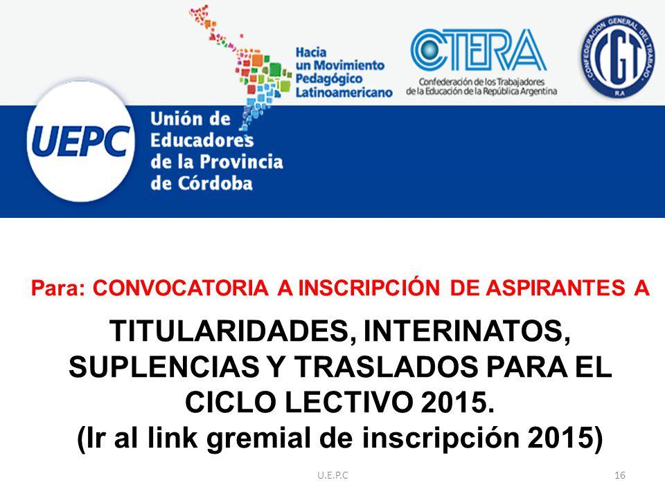 Para: CONVOCATORIA A INSCRIPCIÓN DE ASPIRANTES A TITULARIDADES, INTERINATOS, SUPLENCIAS Y TRASLADOS PARA EL CICLO LECTIVO 2015.