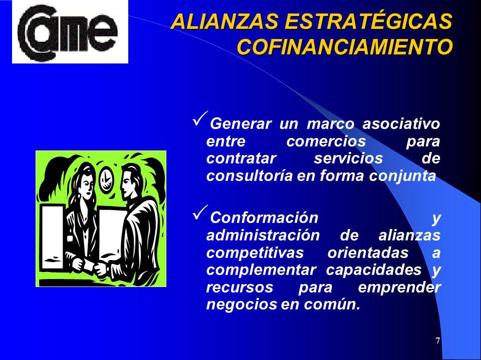 7 ALIANZAS ESTRATÉGICAS COFINANCIAMIENTO ALIANZAS ESTRATÉGICAS COFINANCIAMIENTO Generar un marco asociativo entre comercios para contratar servicios d