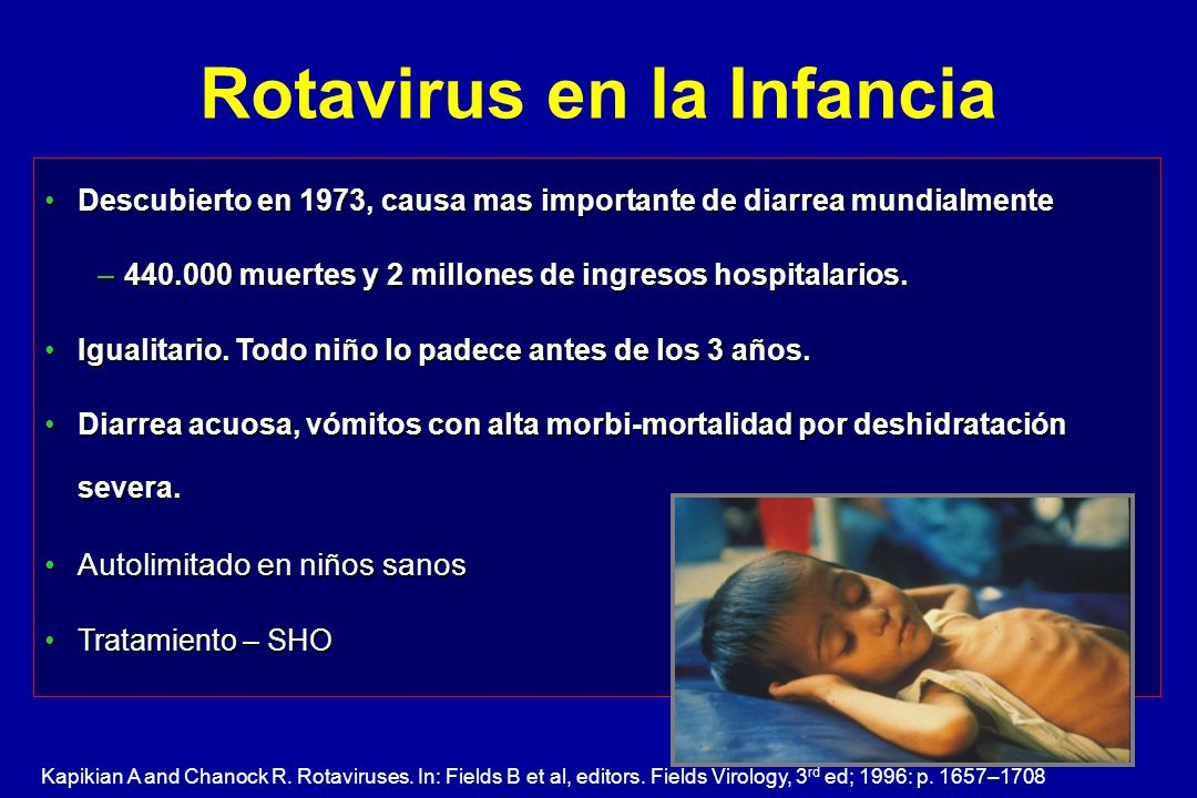 Descubierto en 1973, causa mas importante de diarrea mundialmenteDescubierto en 1973, causa mas importante de diarrea mundialmente –440.000 muertes y