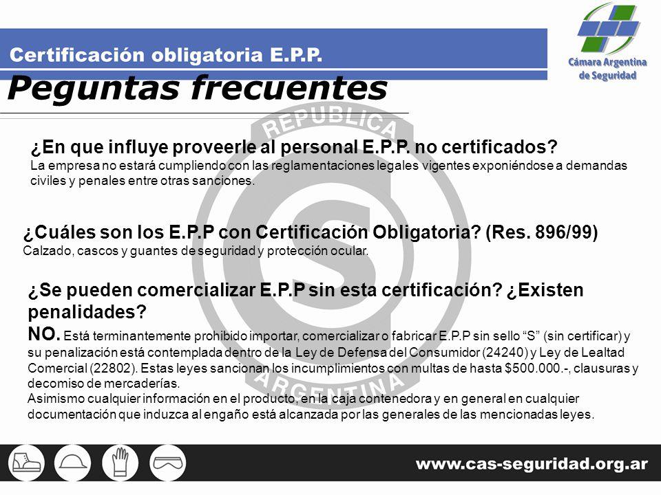 ¿Se pueden comercializar E.P.P sin esta certificación? ¿Existen penalidades? NO. Está terminantemente prohibido importar, comercializar o fabricar E.P