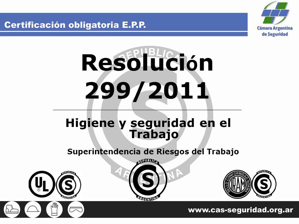Resoluci ó n 299/2011 Higiene y seguridad en el Trabajo Superintendencia de Riesgos del Trabajo