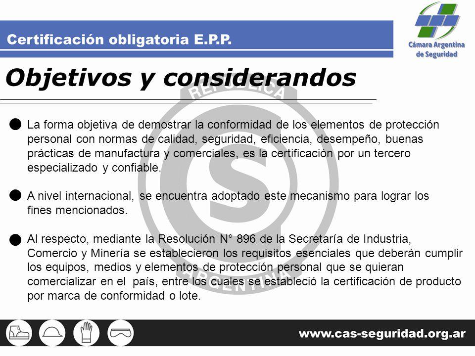 La forma objetiva de demostrar la conformidad de los elementos de protección personal con normas de calidad, seguridad, eficiencia, desempeño, buenas