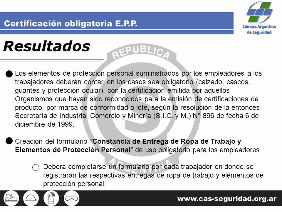 Resultados Los elementos de protección personal suministrados por los empleadores a los trabajadores deberán contar, en los casos sea obligatorio (cal