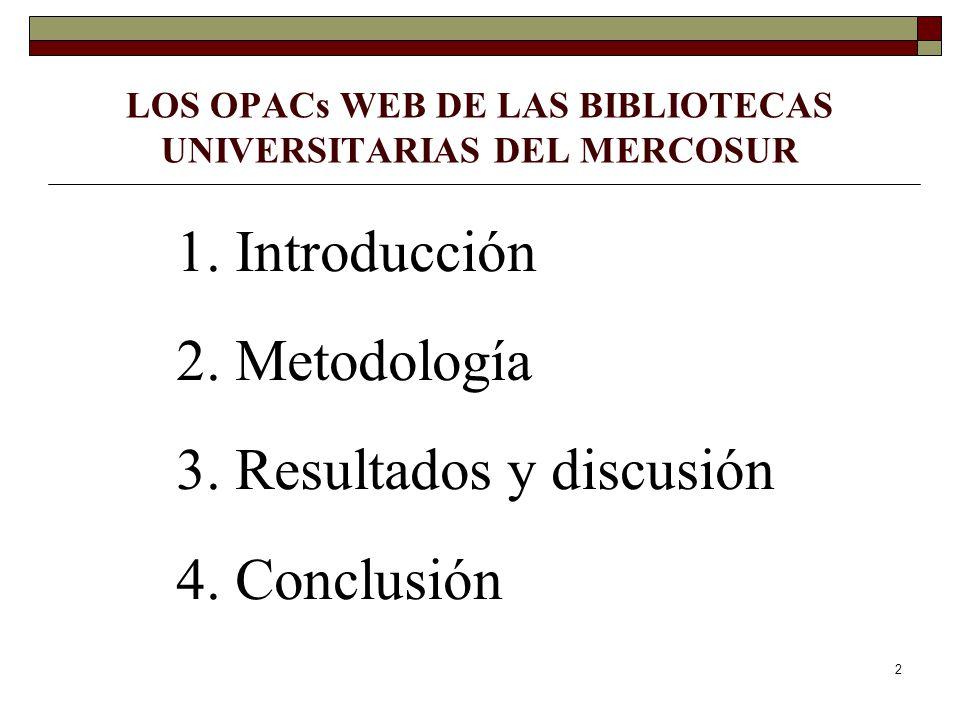 2 LOS OPACs WEB DE LAS BIBLIOTECAS UNIVERSITARIAS DEL MERCOSUR 1.