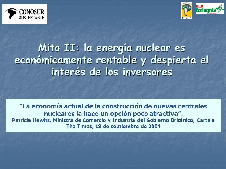 Mito II: la energía nuclear es económicamente rentable y despierta el interés de los inversores La economía actual de la construcción de nuevas centrales nucleares la hace un opción poco atractiva.