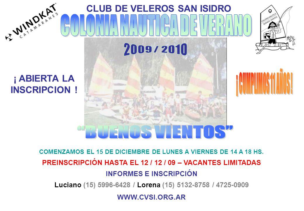CLUB DE VELEROS SAN ISIDRO COMENZAMOS EL 15 DE DICIEMBRE DE LUNES A VIERNES DE 14 A 18 HS.