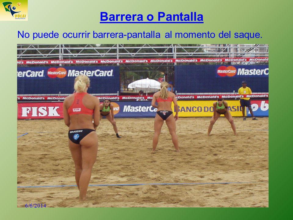 6 Barrera o Pantalla No puede ocurrir barrera-pantalla al momento del saque. 6/6/2014
