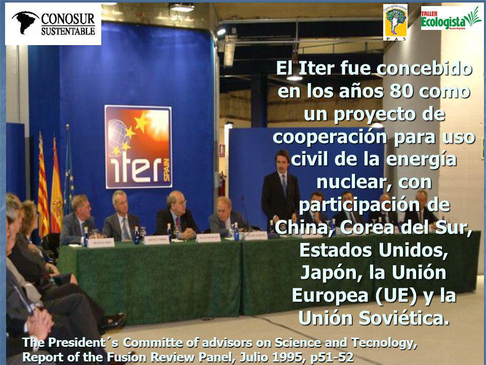 El Iter fue concebido en los años 80 como un proyecto de cooperación para uso civil de la energía nuclear, con participación de China, Corea del Sur, Estados Unidos, Japón, la Unión Europea (UE) y la Unión Soviética.