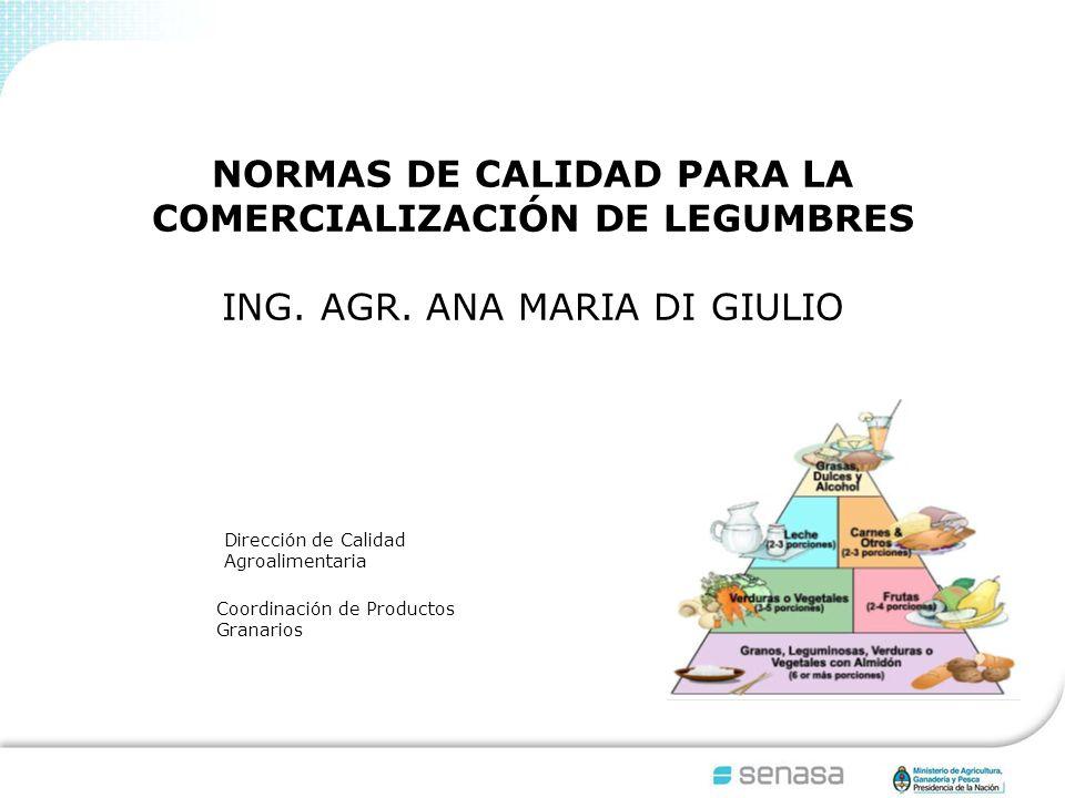 NORMAS DE CALIDAD PARA LA COMERCIALIZACIÓN DE LEGUMBRES ING.