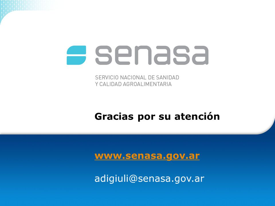 www.senasa.gov.ar adigiuli@senasa.gov.ar Gracias por su atención
