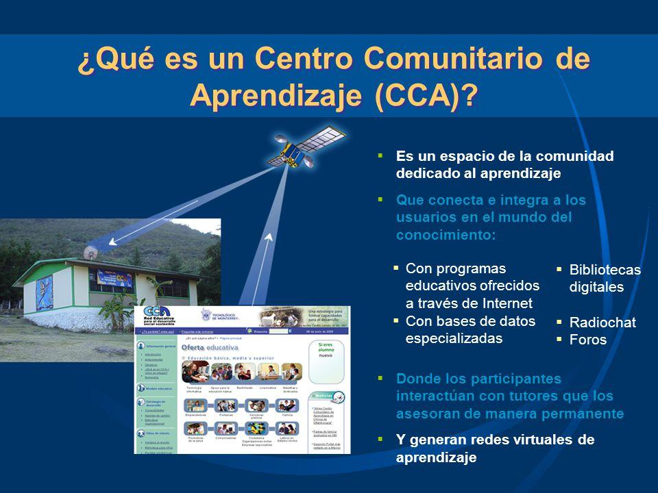 ¿Qué es un Centro Comunitario de Aprendizaje (CCA)? Es un espacio de la comunidad dedicado al aprendizaje Que conecta e integra a los usuarios en el m
