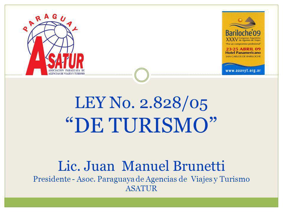 LEY No. 2.828/05 DE TURISMO Lic. Juan Manuel Brunetti Presidente - Asoc.
