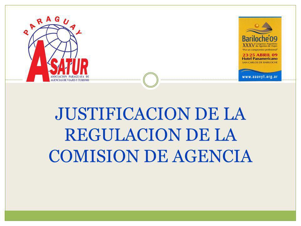 JUSTIFICACION DE LA REGULACION DE LA COMISION DE AGENCIA