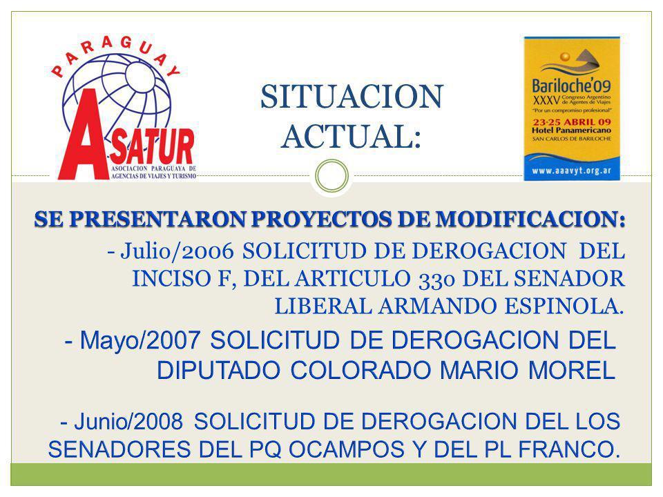 - Julio/2006 SOLICITUD DE DEROGACION DEL INCISO F, DEL ARTICULO 33o DEL SENADOR LIBERAL ARMANDO ESPINOLA.
