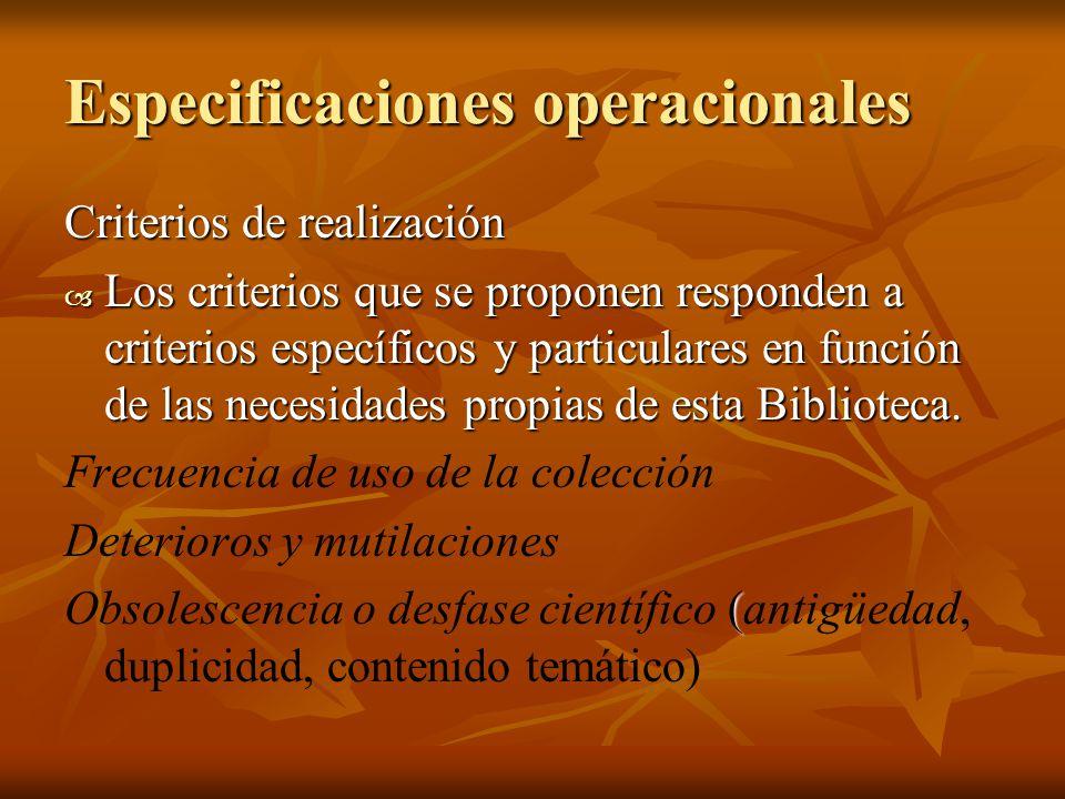 Especificaciones operacionales Criterios de realización Los criterios que se proponen responden a criterios específicos y particulares en función de l