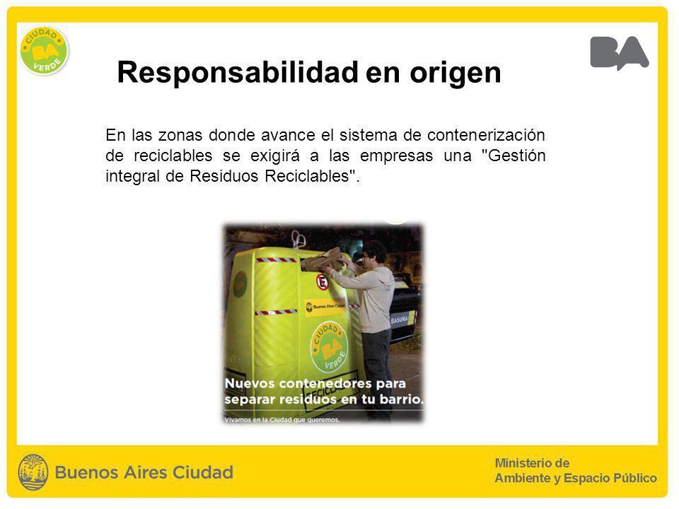 En las zonas donde avance el sistema de contenerización de reciclables se exigirá a las empresas una Gestión integral de Residuos Reciclables .