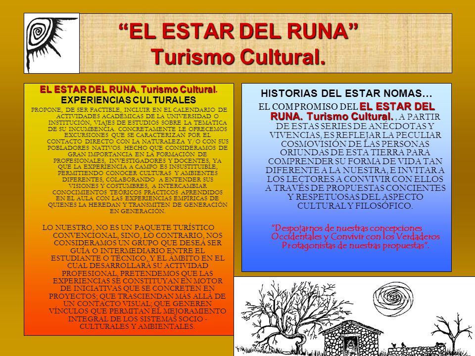 EL ESTAR DEL RUNA Turismo Cultural. EL ESTAR DEL RUNA.