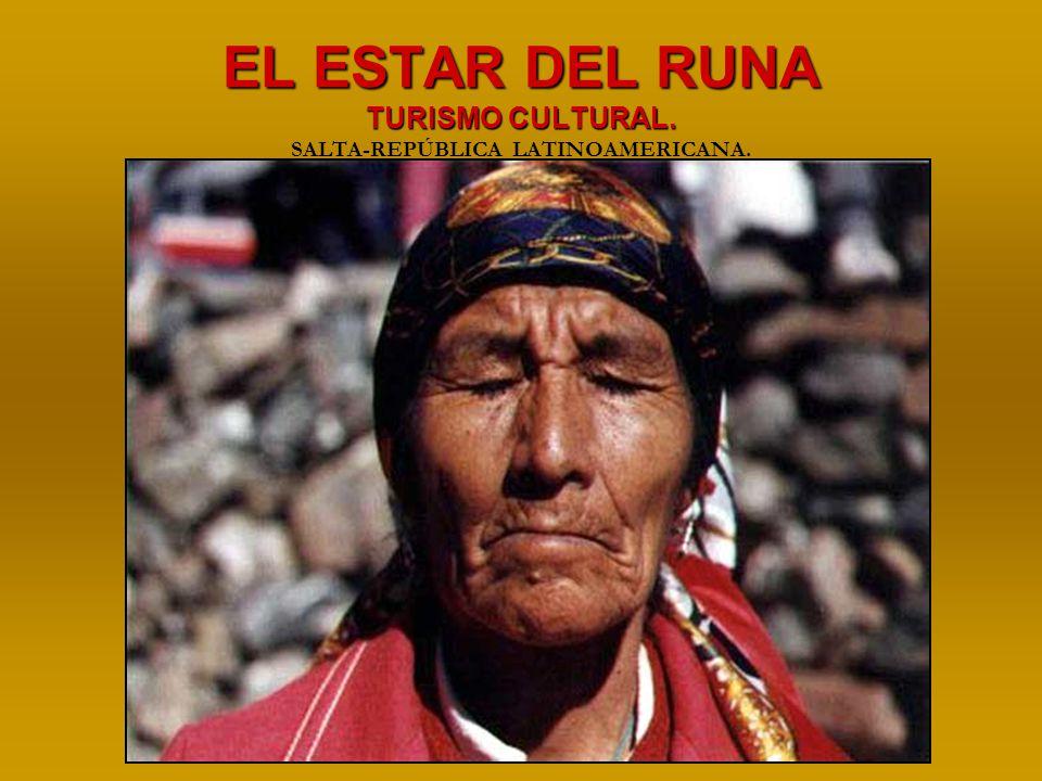 EL ESTAR DEL RUNA TURISMO CULTURAL. EL ESTAR DEL RUNA TURISMO CULTURAL.