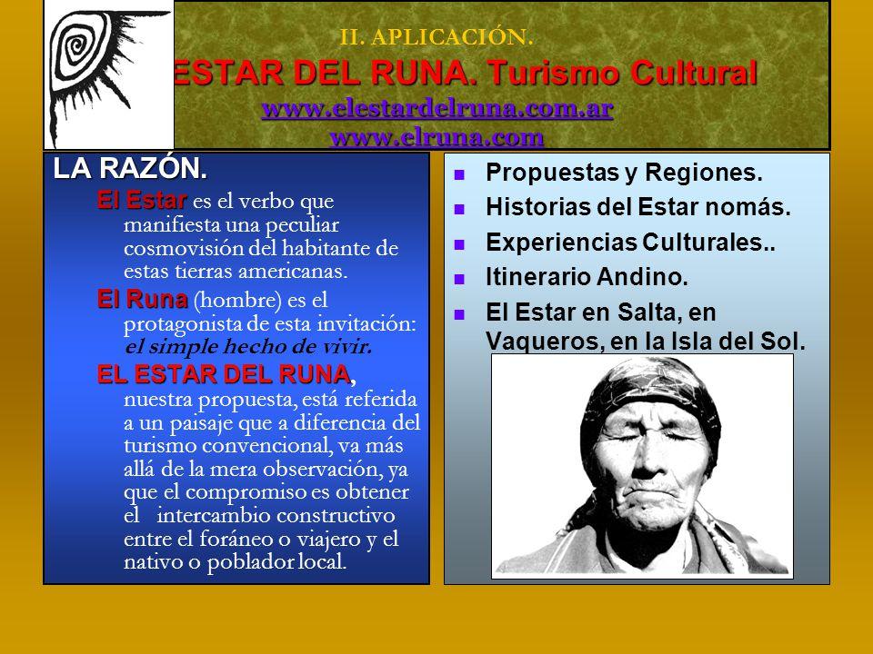 EL ESTAR DEL RUNA. Turismo Cultural www.elestardelruna.com.ar www.elruna.com II.