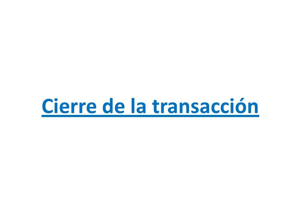 Cierre de la transacción