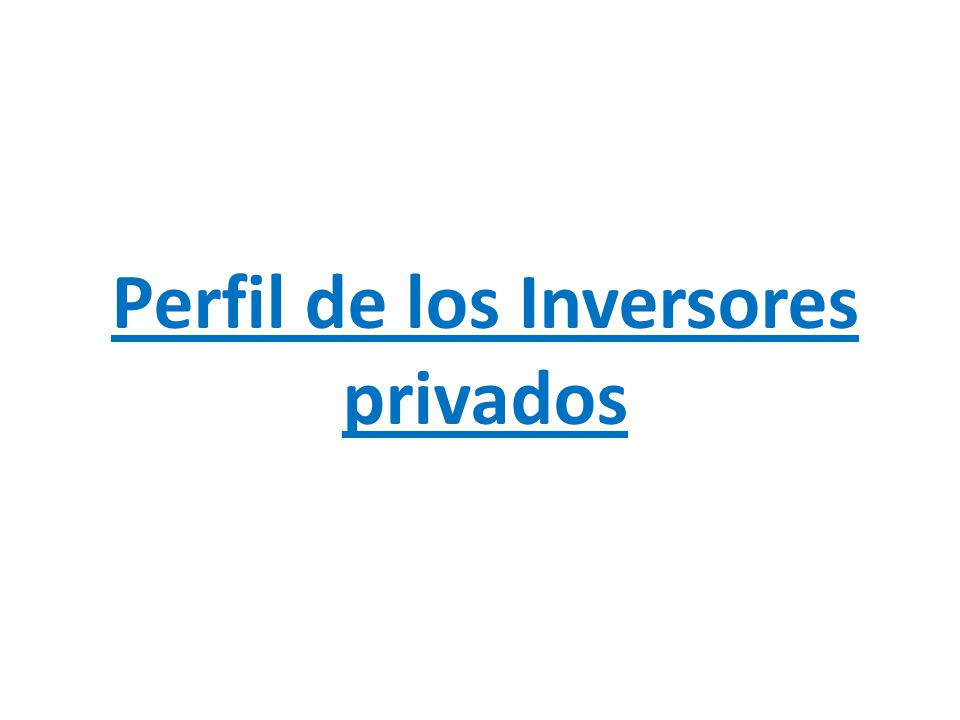 Perfil de los Inversores privados