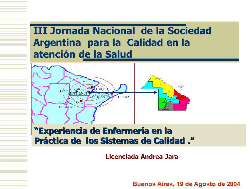FORMO SA POSADAS SAENZ PEÑA RECONQUIS TA rAFAELA CORRIENTES RESISTENCI A III Jornada Nacional de la Sociedad Argentina para la Calidad en la atención