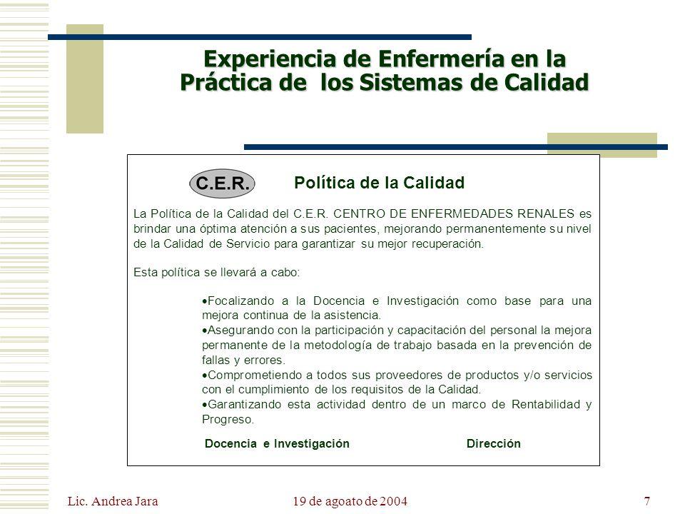 Lic. Andrea Jara 19 de agoato de 20047 Experiencia de Enfermería en la Práctica de los Sistemas de Calidad Política de la Calidad La Política de la Ca