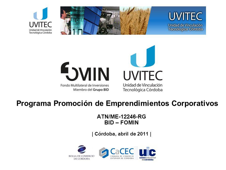 Programa Promoción de Emprendimientos Corporativos ATN/ME-12246-RG BID – FOMIN | Córdoba, abril de 2011 |
