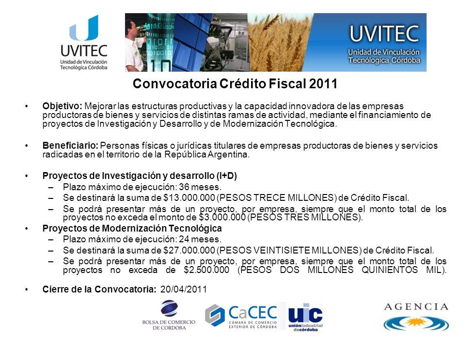 Convocatoria Crédito Fiscal 2011 Objetivo: Mejorar las estructuras productivas y la capacidad innovadora de las empresas productoras de bienes y servi