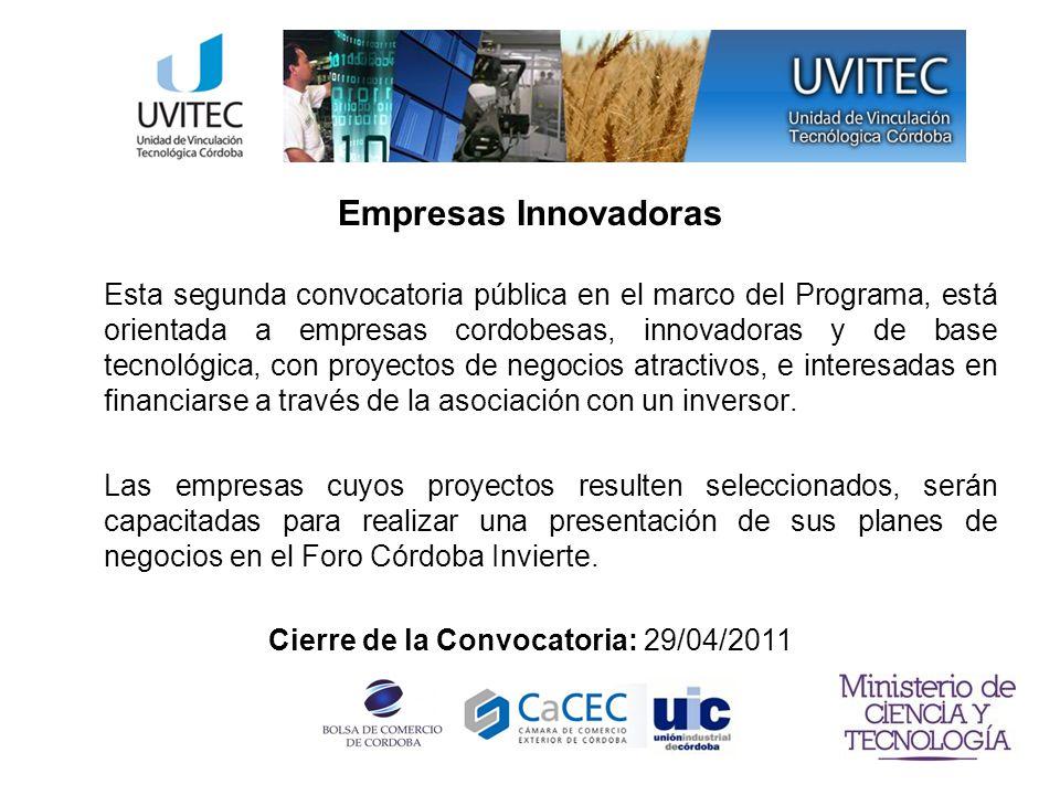 Empresas Innovadoras Esta segunda convocatoria pública en el marco del Programa, está orientada a empresas cordobesas, innovadoras y de base tecnológica, con proyectos de negocios atractivos, e interesadas en financiarse a través de la asociación con un inversor.