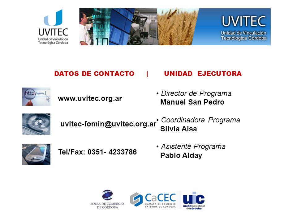 DATOS DE CONTACTO | UNIDAD EJECUTORA www.uvitec.org.ar uvitec-fomin@uvitec.org.ar Tel/Fax: 0351- 4233786 Director de Programa Manuel San Pedro Coordinadora Programa Silvia Aisa Asistente Programa Pablo Alday