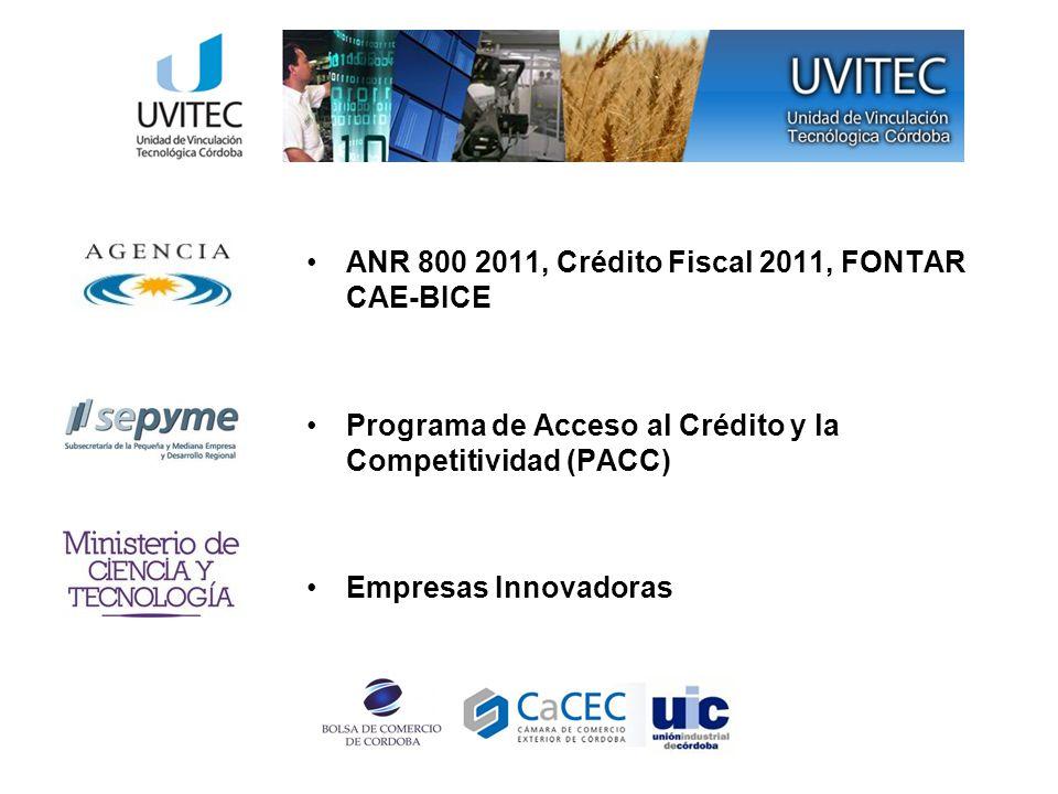 ANR 800 2011, Crédito Fiscal 2011, FONTAR CAE-BICE Programa de Acceso al Crédito y la Competitividad (PACC) Empresas Innovadoras