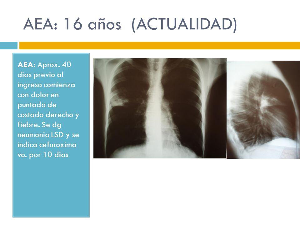 AEA: Aprox. 40 días previo al ingreso comienza con dolor en puntada de costado derecho y fiebre. Se dg neumonía LSD y se indica cefuroxima vo. por 10