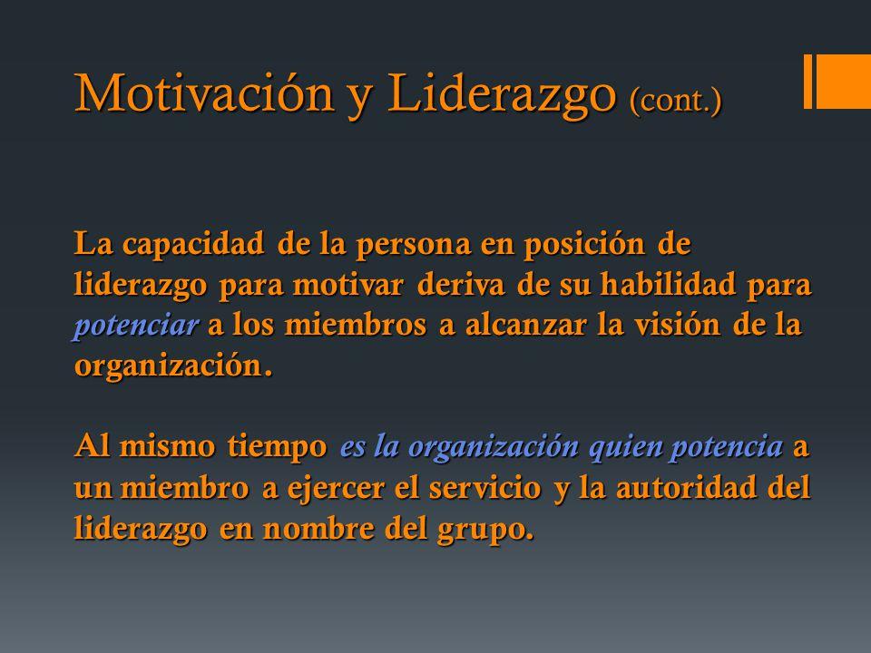La capacidad de la persona en posición de liderazgo para motivar deriva de su habilidad para potenciar a los miembros a alcanzar la visión de la organización.
