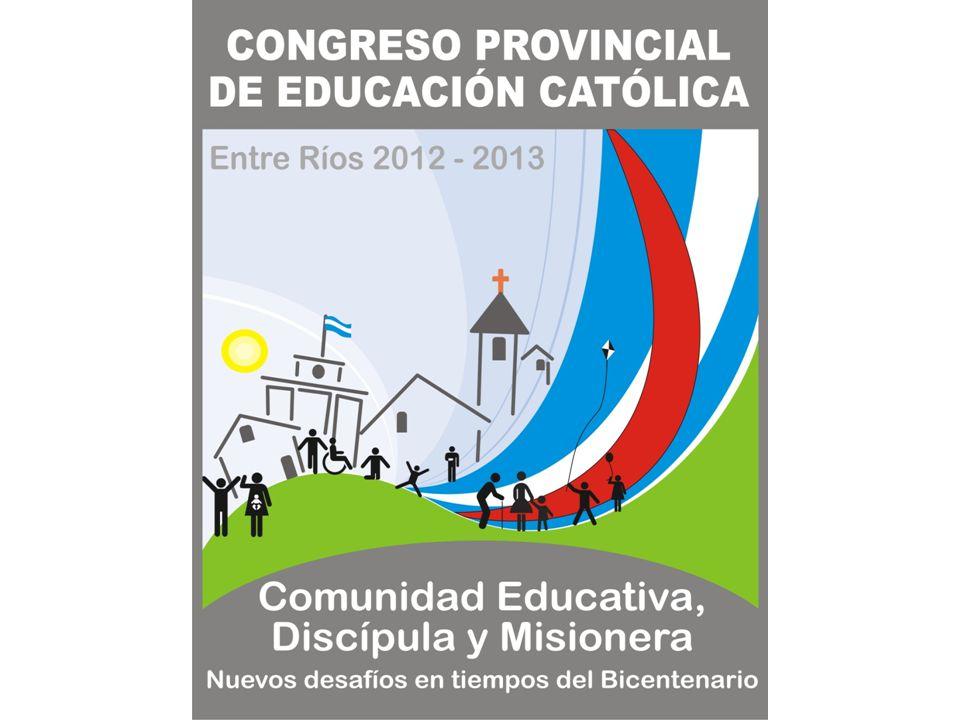 Objetivos Destacar la riqueza de la Educación Católica en la historia de la provincia de Entre Ríos.