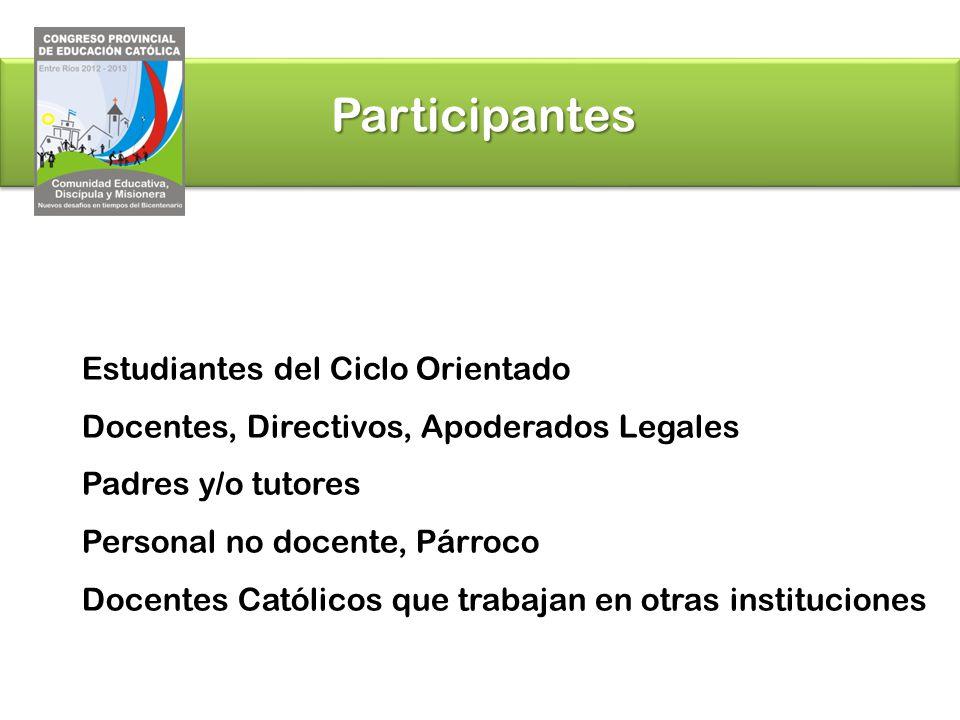Participantes Estudiantes del Ciclo Orientado Docentes, Directivos, Apoderados Legales Padres y/o tutores Personal no docente, Párroco Docentes Católi